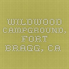 WILDWOOD CAMPGROUND, Fort Bragg, CA