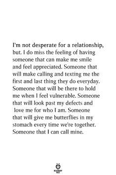 Quotes For Him, Be Yourself Quotes, Quotes To Live By, Quotes About Missing Him, Afraid To Love Quotes, Desperate Quotes, Appreciate Her Quotes, First Love Quotes, Appreciate Life