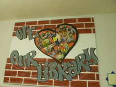 We Love Our Library- designed by Janet Ogden/ Beavercreek Community Library