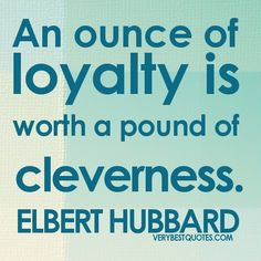 loyalty quotes - An ounce of loyalty is worth a pound of cleverness. Insightful Quotes, Quotable Quotes, Motivational Quotes, Inspirational Quotes, Puerto Rico, Loyalty Quotes, My Philosophy, Great Quotes, Random Quotes
