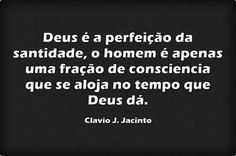 Pr C. J. Jacinto: DEUS o Homem e o Tempo