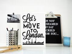 Lets Move to London Typography Print England by SacredandProfane - $20+  #london, #letsmoveto, #londonprint, #londonart, #homedecor, #affordable, #wallart, #typography, #etsy, #sacredandprofanedesigns