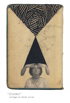 Hollie Chastain - Clotho (collage on book cover)