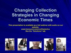 Collections Strategies in Changing Economic Times by Daniel Willis via slideshare Credit Collection, Economic Times, Presentation, Change, Collections, How To Plan