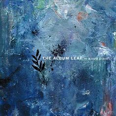 The Album Leaf. In A Safe Place. LP