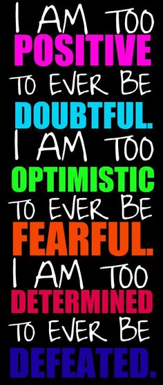 Okay, repeat after me..... I am too Positive..Again.... I am too Positive.....You see, It didn't hurt.