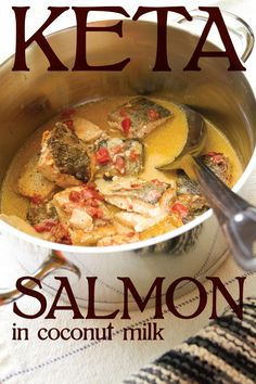 Learn to make a delicious Keta salmon (chum, silverbrite) recipe with coconut milk and spicy Asian flavors using wild Alaskan seafood. Salmon Recipes, Fish Recipes, Seafood Recipes, Coconut Milk Recipes, Coconut Milk Curry, Seafood Dishes, Fish And Seafood, Salmon Curry