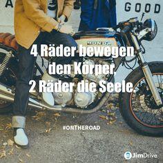 JimDrive Auto Service Club Automobilclub, Motorrad, Reise / Travel, Abenteuer / adventure, Zitat / Quote: 4 Räder bewegen den Körper, 2 Räder die Seele