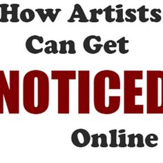 How Artists Can Get Noticed on the Internet