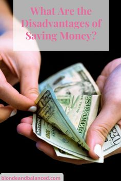 Everyone knows the pros of saving money. But are there disadvantages of saving money? Here is what you should know. #savingmoney #savemoneytips #savingsadvice #personalfinance