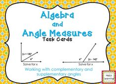 Angle Measures and Algebra Task Cards- complementary and supplementary angles, writing algebraic equations and finding unknown values-  By Hello Learning $