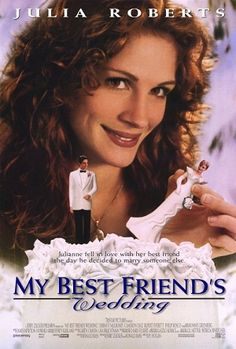 My Best Friends Wedding - 1997 :  One of my favorite movies.