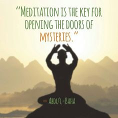 """Meditation is the key for opening the doors of mysteries."" - Abdu'l-Baha, by @Saeed Al Obeidli (Saeed Al Obeidli)"