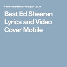 Best Ed Sheeran Lyrics and Video Cover Mobile