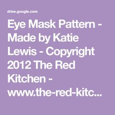 Eye Mask Pattern - Made by Katie Lewis - Copyright 2012 The Red Kitchen - www.the-red-kitchen.com