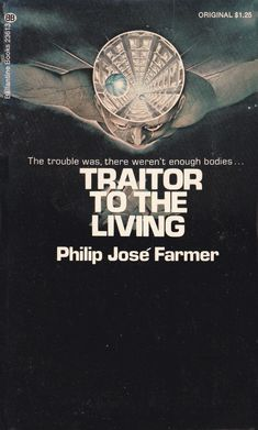 Publication: Traitor to the Living Authors: Philip José Farmer Year: ISBN: Publisher: Ballantine Books Cover: Hans Ulrich Osterwalder and Ute Osterwalder Philip Jose Farmer, Classic Sci Fi Books, Management Books, Science Fiction Books, Science Art, Sci Fi Art, Book Review, Literature, Novels