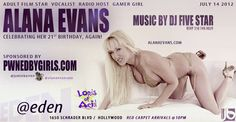 Jamie Barren presents Eden Hollywood Saturdays- July 14 2012 with music by Dj Five Star    Birthday celebration for adult film SUPER SEXY stars  ALANA EVANS www.alanaevans.com   KATIE SUMMERS www.clubkatiesummers.com     Media/ PR provided Erika Icon www.therubpr.com     With 100s of sexy adult stars.. You'll find a throng of naughty Eves in their most alluring outfits, looking to bite into more than an apple. Eden Saturdays! RSVP Jamie Barren's list 310-749-9029.
