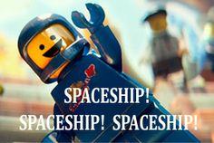 Benny Quote - The LEGO Movie Spaceship Spaceship Spaceship!