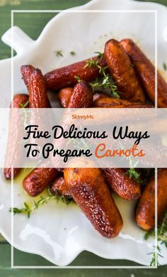 Try these 5 Delicious Ways To Prepare Carrots!