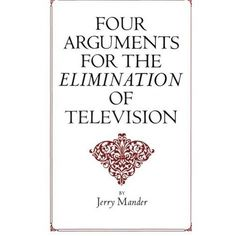 A total departure from previous writing about television, this book is the first ever to advocate that the medium is not reformable. Its ...
