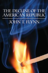 In 1955, John T. Flynn saw what few others journalist did: the welfare-warfare state conspired to bring down American liberty. The New Deal combined with World War Two had fastened leviathan contro...