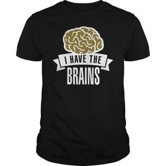 I have the brains