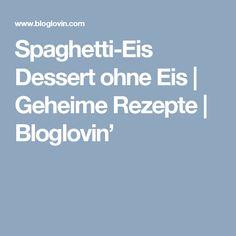 Spaghetti-Eis Dessert ohne Eis   Geheime Rezepte   Bloglovin'