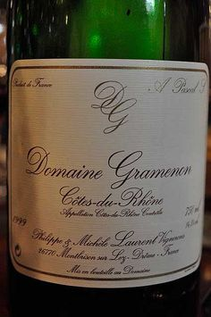 "One of the best natural French wines: cuvée ""à Pascal"", Domaine Gramenon. Philippe Laurent was a true genius, and his wife and son are stilll producing top wines."