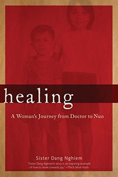 Healing A Womans Journey from Doctor to Nun *** Want to know more, click on the image.