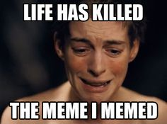 Anne Hathaway as Fantine // Click for  Les Misérables Memes