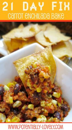21 Day Fix Carrot Enchilada Bake with Corn Chips!