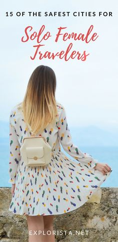 Wondering where to go on your first time traveling alone? Here are the 15 best and safest solo female travel destinations around the world!