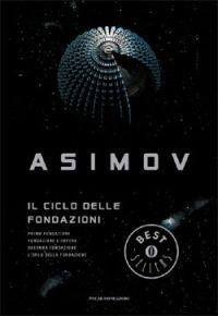 Il ciclo delle Fondazioni - I. Asimov