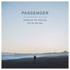 passenger-young-as-the-morning-old-as-the-sea-2016