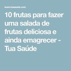 10 frutas para fazer uma salada de frutas deliciosa e ainda emagrecer - Tua Saúde