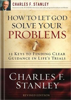 How To Let God Solve Your Problems by Charles Stanley