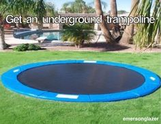 Get an underground trampoline is definitely one of the top things that I have on my bucketlist!