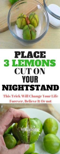 PLACE 3 LEMONS CUT ON YOUR NIGHTSTAND, THIS TRICK WILL CHANGE YOUR LIFE FOREVER, BELIEVE IT OR NOT Marvelous Present
