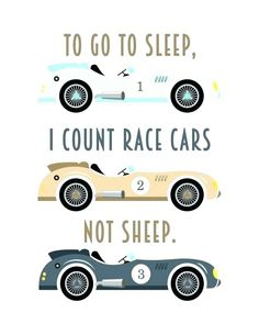 To Go To Sleep I Count Race Cars Not Sheep Chalkboard Typography Print; Baby Boy Rooms, Baby Room, Race Car Nursery, Chalkboard Typography, Cars Birthday Parties, Kids Prints, Go To Sleep, Kid Beds, Kids Decor