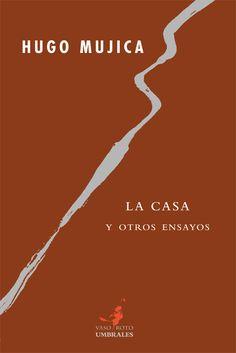 """«Hugo Mujica es un ensayista notable, capaz de aunar diversas tradiciones para tejer un ensayo imprescindible sobre el vacío y el silencio, de hacer un ensayo en verso que pasó, por desgracia, bastante desapercibido en nuestro país, y de apuntar en unas breves palabras y con una delgadez metafísica ideas imborrables sobre el parecido entre la casa y el cuerpo en """"La casa"""", primero de los textos que componen La casa y otros ensayos...."""