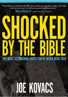 Shocked by the Bible: The Most Astoni…