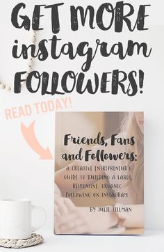 "Want more instagram followers for your creative biz? Read ""Friends, Fans, and Followers: A Creative Entrepreneurs Guide to Building a Large, Organic, Responsive Following on Instagram""!"