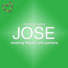 Meaning of the name Jose. Letter Games, Name Games, Biblical Names, What Is Your Name, Names With Meaning, Boy Names, Meant To Be, How To Find Out, Chloe