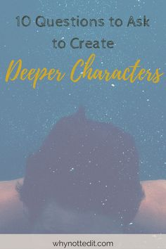 when developing a character it is useful to ask