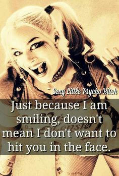 Ohhh the days I have this in my head thank God I don't act on em Bitch Quotes, Joker Quotes, Sassy Quotes, Badass Quotes, Girl Quotes, True Quotes, Funny Quotes, Arley Queen, Harely Quinn