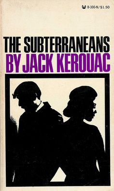 B300 The Subterraneans  By Jack Kerouac  Grove Press Black Cat Edition 1971