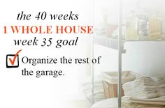 40 Weeks - 1 Whole House: Week 35 Goal - Organize The Rest Of The Garage | Organize 365