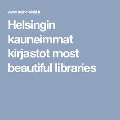 Helsingin kauneimmat kirjastot most beautiful libraries