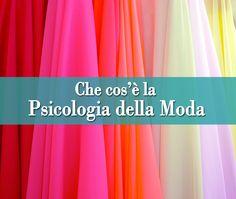 Che cos'è la Psicologia della Moda | Psicologia della Moda - A cura della dott.ssa Maria Lupoli