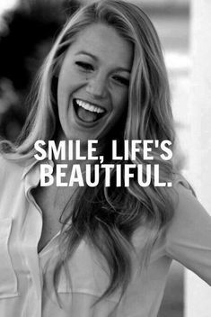 Smile life is beautiful.and so Blake Lively! I Smile, Your Smile, Make You Smile, Pablo Neruda, Smile Quotes, Happy Quotes, Blake Lively Quotes, Life Is Beautiful, Beautiful Words